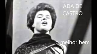 Ada de Castro - O melhor bem (Arlindo de Carvalho)