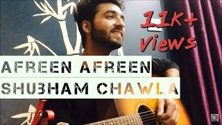 Afreen Afreen ( Reprised ) | Cover By Shubham Chawla