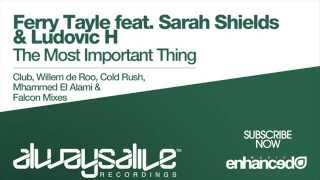 Ferry Tayle ft Sarah Shields & Ludovic H - The Most Important Thing (Club Mix)