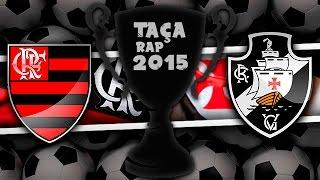 Flamengo VS Vasco | Taça Rap