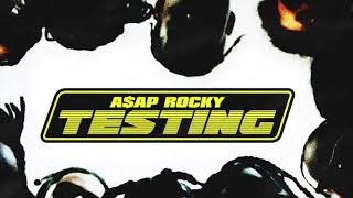 A$AP Rocky Testing - Distorted Praise Feat. Kid Cudi, A$AP Ferg, Juicy J & French Montana