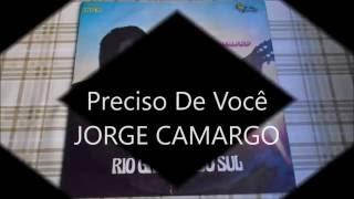 Preciso De Você - Jorge Camargo RARIDADE