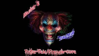 son de teuf Tribe tek Frenchcore hardtek Rave Master 2 Tazer 2017