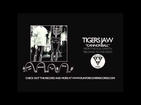 tigers-jaw-cannonball-runforcovertube