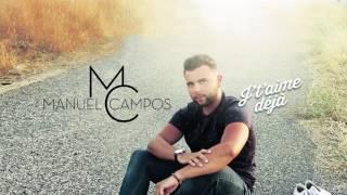 MANUEL CAMPOS - J't'aime déjà (Official)