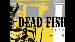 Dead Fish - Siga
