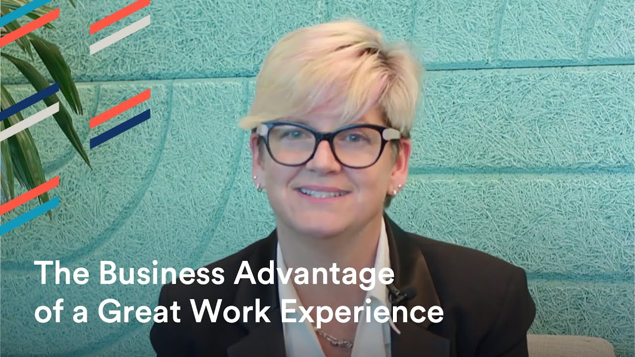 The Business Advantage of a Great Work Experience