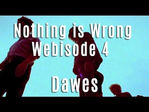 dawes-nothing-is-wrong-webisode-4-dawes