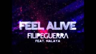 Filipe Guerra Feat Nalaya - Feel Alive ( Original Mix )