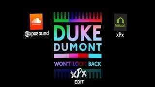 Duke Dumont - Wont Look Back (xPx Edit) TEASER