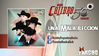 Calibre 50 - Una Mala Eleccion (2014)