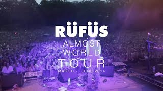 RÜFÜS 2014 Almost World Tour