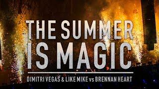 Dimitri Vegas & Like Mike vs Brennan Heart - The Summer Is Magic