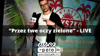 """Majkel - Przez Twe oczy zielone """"LIVE"""" (Disco-Polo.info)"""