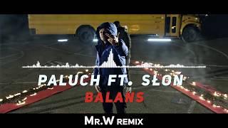 """Paluch """"Balans"""" feat.  Słoń (Mr.W Remix)"""