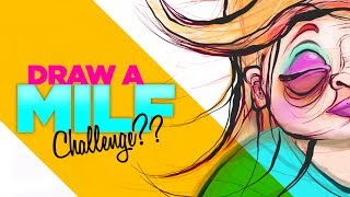 Draw a M.I.L.F. Challenge! (Mind Is Like Fart) WTF???