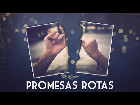 Promesas Rotas de Mc Richix Letra y Video