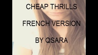 SIA - CHEAP THRILLS ( FRENCH VERSION BY SARA'H) - COVER QSARA