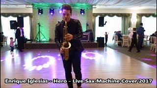 Enrique Iglesias   Hero   Live Sax Machine Cover 2017