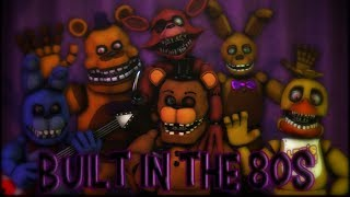 Built In The 80s Fandroid/Griffinilla Song Animation (FNAF SFM)