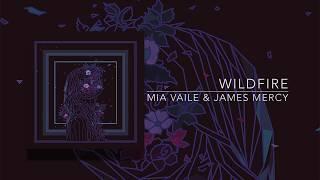 Mia Vaile & James Mercy - Wildfire (Audio)