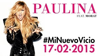 Paulina Rubio #MiNuevoVicio Ft. Morat