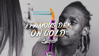 "Famous Dex - ""On Gold"" 