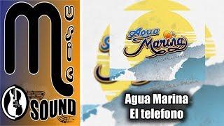 Agua Marina - El telefono