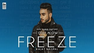 Freeze ( Full Video ) Rajat Nagpal | Latest Punjabi Song 2018 | New Punjabi Song 2018