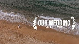 Tahsin & Yeliz wedding film