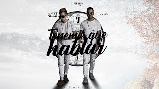 White Noise & D-Anel - Tenemos Que Hablar (Official Lyrics Video)