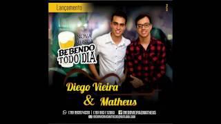 Bebendo Todo Dia - Diego Vieira e Matheus
