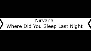 Nirvana - Where Did You Sleep Last Night Nasıl Çalınır?