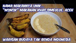 Memek, Kuliner Dari Simeulue Aceh, Unik Namanya Enak Rasanya.