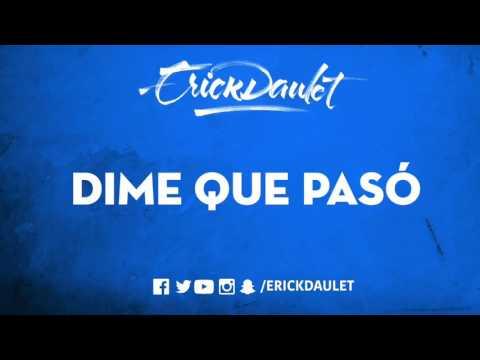 Dimi Que Paso de Erick Daulet Letra y Video