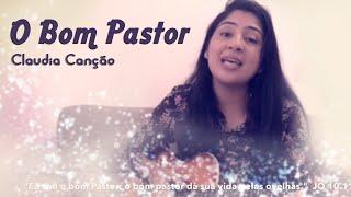 O Bom Pastor - Cláudia Canção