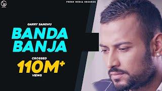 Garry Sandhu | Banda Ban Ja | Official Video 2014
