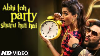 Download Abhi Toh Party Shuru Hui Hai Song from Khoobsurat Movie By Badshah & Aastha