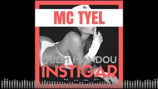 Mc Tyel -  Quem mandou instigar - DJ Izzy -