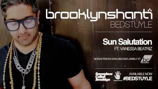 Brooklyn Shanti - Sun Salutation ft. Vanesssa Beatriz [Official Audio]