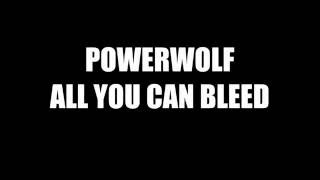 Powerwolf - All You Can Bleed [Lyrics Video]