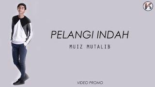 Muiz Mutalib - Pelangi Indah (Demo Lirik)