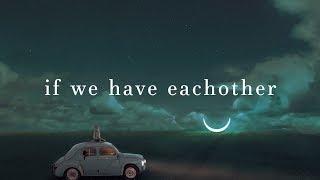 Alec Benjamin ~ If We Have Each Other (Lyrics)