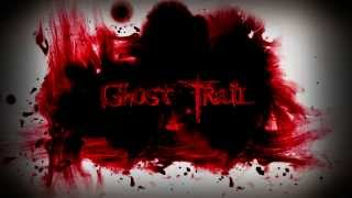 GHOST TRAIL promo 2