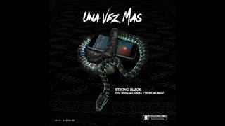 Strong Black - Una vez mas ft Gonzalo Genek x Monstar Ragz (Audio Oficial)