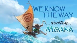 We Know the Way (from Disney's MOANA) - Lyrics