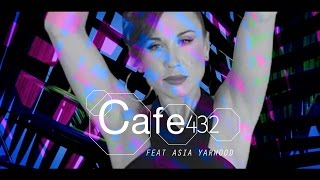 "Cafe 432 Feat Asia Yarwood ""Voodoo"""