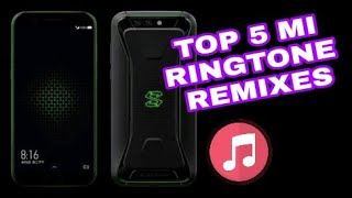 Top 5 Xioami / MI Ringtone Remixes (Download Links)