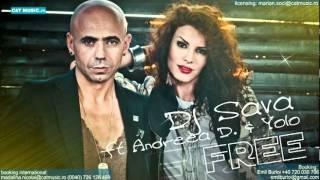 New! Dj Sava ft. Andreea D - Free