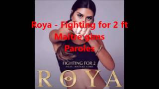 Roya - Fighting For 2 Ft Maitre Gims paroles